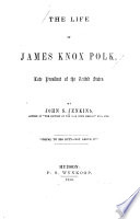 the life and presidency of james polk essay Expansionism under james k polk during the years surrounding james k polk's presidency, the united states of america grew economically, socially, and most noticeably geographically in this time period, the western boundaries of the untied states would be expanded all the way to the pacific ocean.